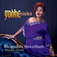 Fikreaddis Nekatibeb - Misikir